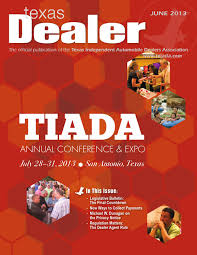 texas dealer by texas independent auto dealers texas dealer 2013 by texas independent auto dealers association issuu