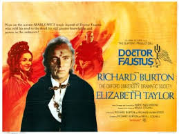 doctor faustus by christopher marlowedoctor faustus    the infamous richard burton   elizabeth taylor version      actually has redeeming qualitiues  perhaps because nevill coghill helped