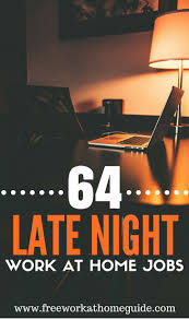 17 best images about best of work from home guide on late night jobs these 64 sites offer flexible work from home