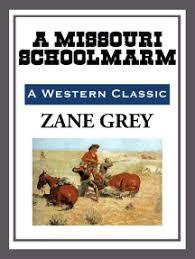 A <b>Missouri</b> Schoolmarm by <b>Zane Grey</b> - Read Online