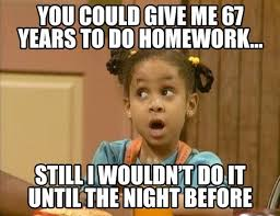 still leaving homework to the last minute  Assignment Expert