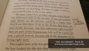 the alchemist and leadership a book review before the i m interested only in the present if you can concentrate always on the present you ll be a happy man you ll see that there is life in the desert