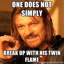 One does not simply Break up with his Twin Flame - one-does-not ... via Relatably.com