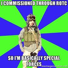 I commissioned through rotc so i'm basically special forces ... via Relatably.com