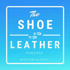 The Shoe Leather Podcast