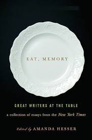 eat memory great writers at the table a collection of essays