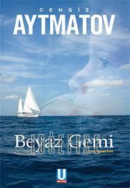 Cengiz Aytmatov Beyaz Gemi Kitap Özeti Oku