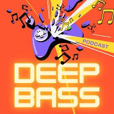 Deep Bass Podcast