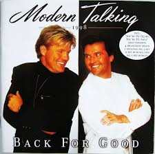 <b>Modern Talking</b> - <b>Back</b> For Good - The 7th Album | Discogs