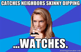 Catches neighbors skinny dipping ...watches. - Middle Class Milf ... via Relatably.com