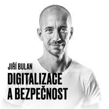 Jiří Bulan: Digitalizace a bezpečnost
