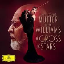 <b>ACROSS</b> THE STARS Williams / <b>Mutter</b> - 1 CD / Download - Buy Now