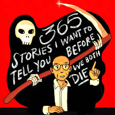 365 Stories I Want To Tell You Before We Both Die