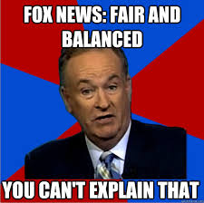 Fox Nedws Fair And Balanced | Bill O'Reilly You Can't Explain That ... via Relatably.com