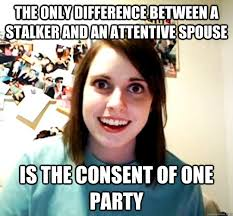 THE ONLY DIFFERENCE BETWEEN A STALKER AND AN ATTENTIVE SPOUSE IS ... via Relatably.com