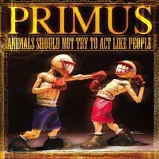 <b>Primus</b> - <b>Animals Should</b> Not Try To Act Like People EP [Vinyl ...