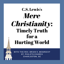 Mere Christianity: Timely Truth for a Hurting World