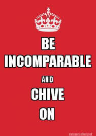 Meme Maker - BE INCOMPARABLE AND CHIVE ON Meme Maker! via Relatably.com