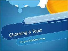 choosing a topic choosing a topicltbr gtfor your extended essayltbr