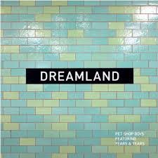 <b>Pet Shop Boys</b> Announce 'Dreamland' Singles Package | News ...