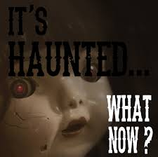 It's Haunted...What Now?