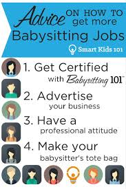 17 best ideas about babysitting jobs babysitting advice on how to get more babysitting jobs smart kids 101