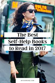 best ideas about best self help books personal 7 books that will put you in the right mindset for 2017