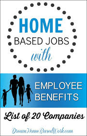 best ideas about employee benefit earn money looking for a home based job employee benefits this list is for you