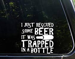 Sweet Tea Decals I Just Rescued Some Beer It was ... - Amazon.com