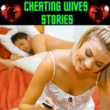 Cheating Wives and Girlfriend Stories 2020