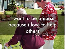 nursing by allison maki15 i want to be a nurse because i love to help others