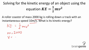 physics solving for the kinetic energy of an object using physics 2 1 4 1 solving for the kinetic energy of an object using the equation