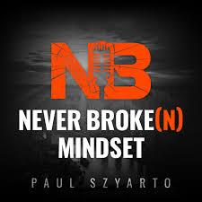 Never Broke(n) Mindset