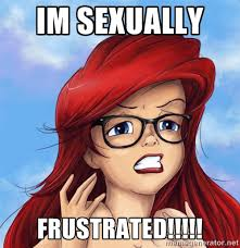 Im Sexually FRUSTRATED!!!!! - Hipster Ariel | Meme Generator via Relatably.com