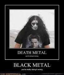 metalmemes | Death Metal - #youredoingitwrong - Black Metal ... via Relatably.com