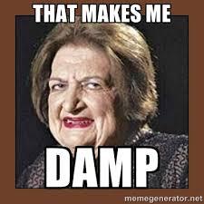 That makes me Damp - That Makes Me Moist | Meme Generator via Relatably.com