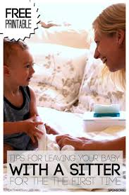 tips for leaving your baby for the first time babysitter babysitter printable