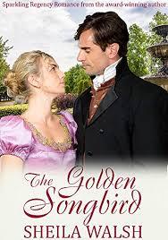 The <b>Golden Songbird</b>: A heart-warming Regency Romance with a ...