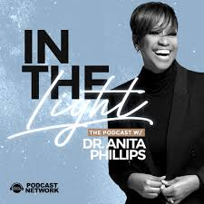 In The Light with Dr. Anita Phillips