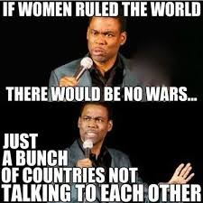 Funny meme - If women ruled the world | Funny Dirty Adult Jokes ... via Relatably.com