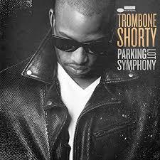 CD: <b>Trombone Shorty</b> - <b>Parking</b> Lot Symphony review - 'young New ...