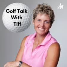 Golf Talk With Tiff