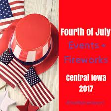 Fourth of July Events + Fireworks 2017 - Des Moines Parent
