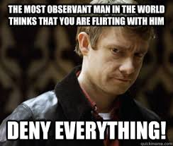 The most observant man in the world thinks that you are flirting ... via Relatably.com