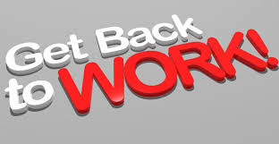 do your work get back to work do your