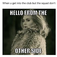 Adele Meme on Pinterest | Adele Tickets, Drake Meme and Adele ... via Relatably.com
