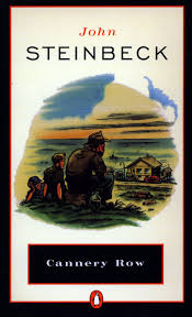 cannery row by john steinbeck steinbeck is one of my all time cannery row by john steinbeck steinbeck is one of my all