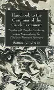<b>Handbook</b> to the Grammar of the Greek Testament: <b>Samuel G</b> ...