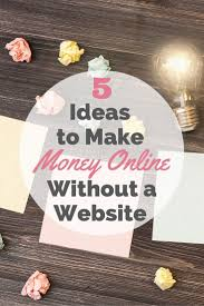 best ideas about a website website building a make money out a website 5 ideas you can use to earn