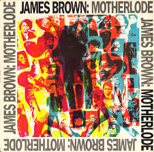 <b>James Brown</b> - <b>Motherlode</b> (1988, Vinyl) | Discogs